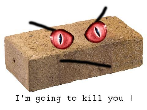 brique tueuse