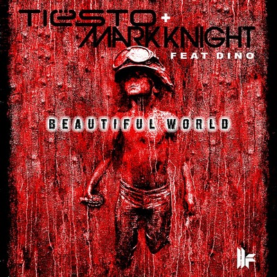 Tiesto & Mark Knight Feat. Dino - Beautiful World (Original Club Mix)