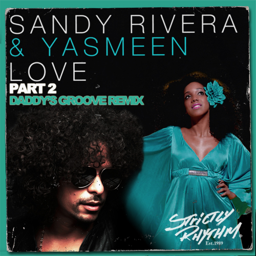 Preview: Sandy Rivera & Yasmeen – Love (Daddy's Groove Remix)