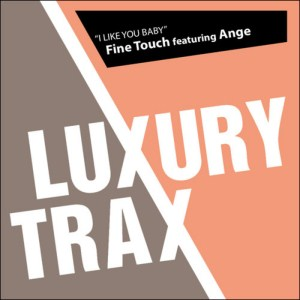 Fine Touch feat. Ange – I Like You Baby