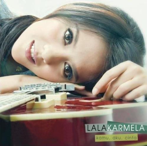 Lala Karmela - Kamu, Aku Cinta (Full Album 2011)