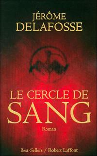 Le Cercle de Sang de Jérôme Delafosse