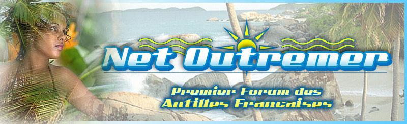 Net-Outremer.com- Premier Forum des Antilles Guyane DomTom