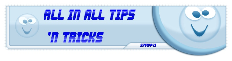 :: All in All Tips 'n Tricks ::