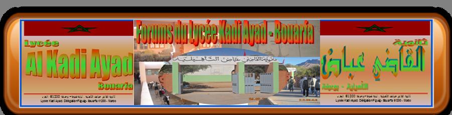 Forums du Lycée Kadi Ayad - Bouarfa