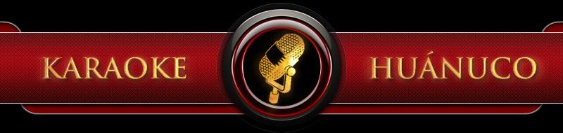 •^v^–[ Karaoke Huánuco ]–^v^•