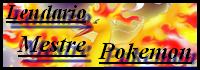 Lendario Mestre Pokemon