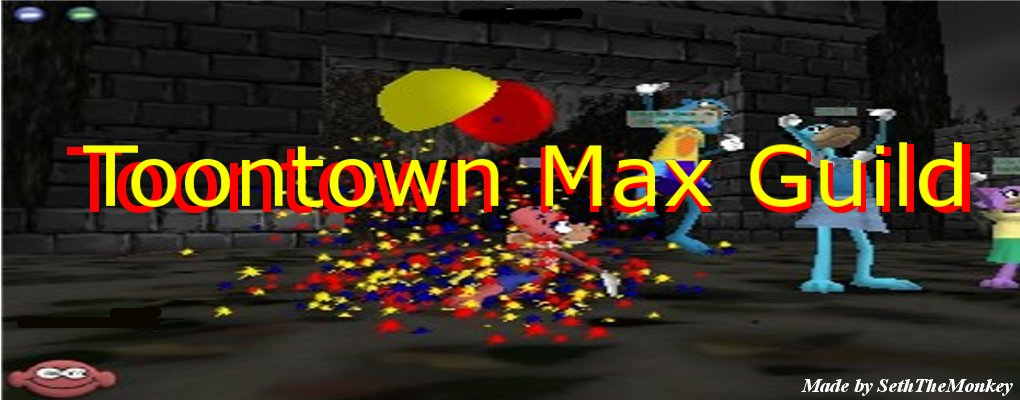 (Inactive) Toontown Max Guild (Inactive)